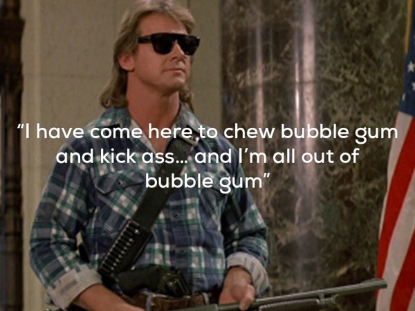 Awesome action movie one-liners (17 Photos)