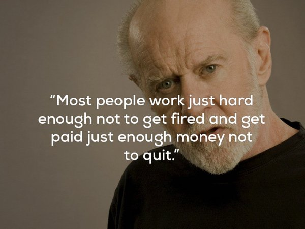 Quotes from the great George Carlin (17 Photos)
