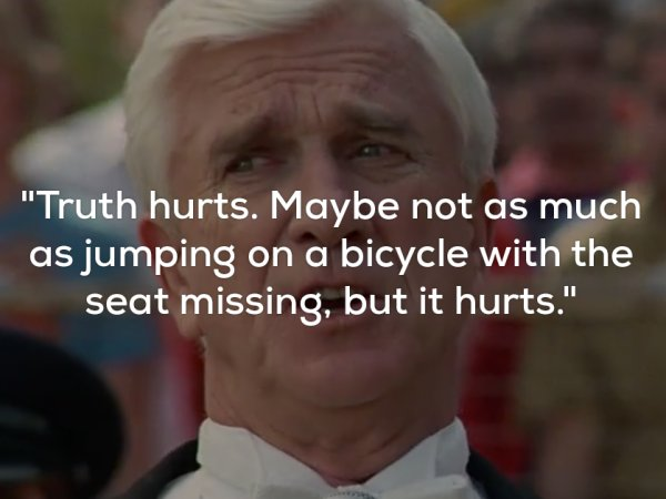 Hilarious quote from Lt. Frank Drebin