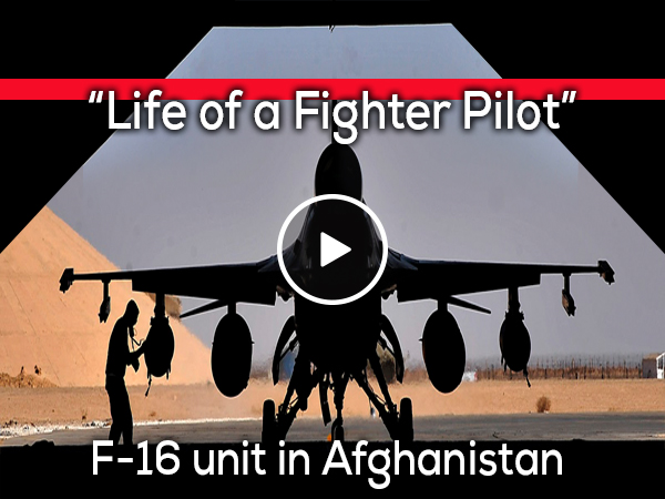 "F-16 ""Life of a Fighter Pilot"": short Documentary on unit deployed to deadly area in Afghanistan (Video)"