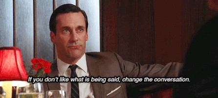 don draper change the conversation 19 How do these Psychological Hacks make you feel? (12 Photos)