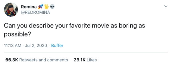 Boring Descriptions Of Favorite Movies Tweets4 People attempt to describe their favorite film in as boring a way as possible (27 Photos and GIFs)