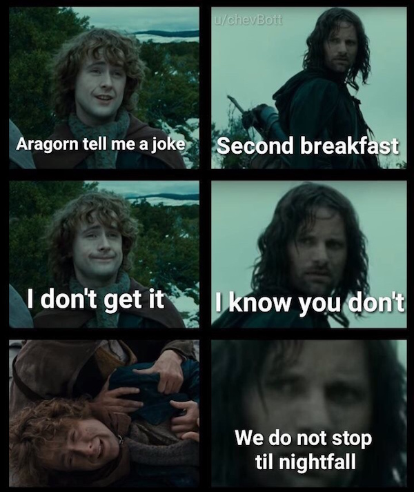 lotr memes are never late they arrive precisely when he mean to 2 LOTR memes are never late, they arrive precisely when he mean to (36 Photos)