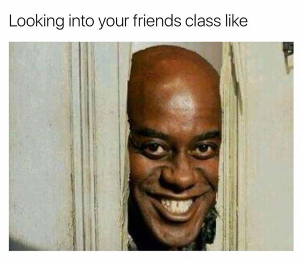 meme about peeking into classrooms that your friends are in High School was a mixed bag of WTF and WHY TF (33 Photos)